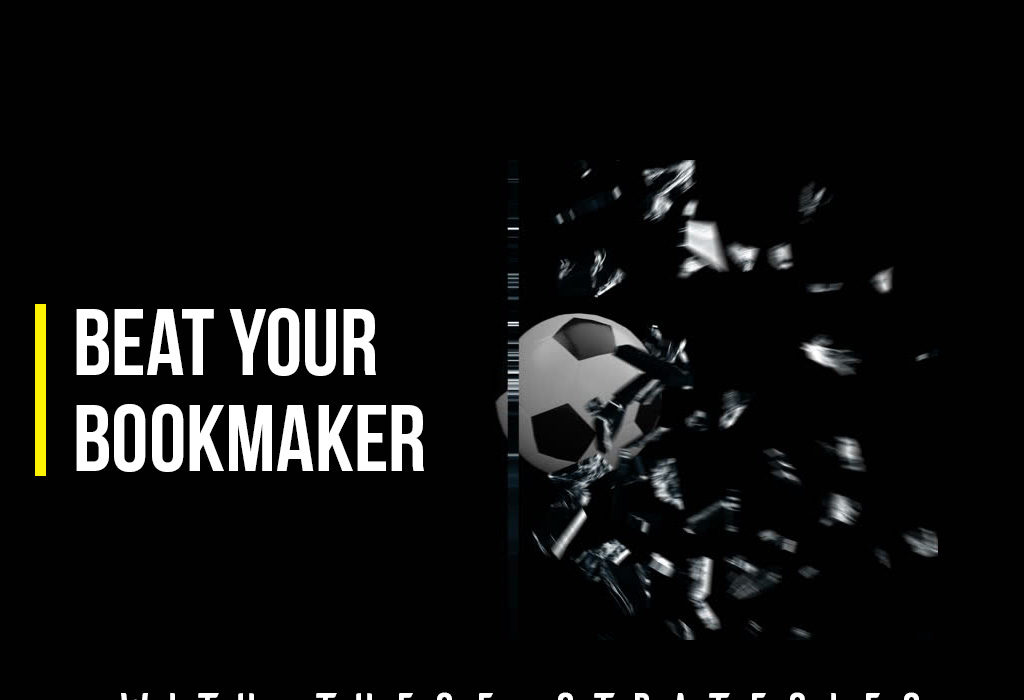 Beat Your Bookmaker With These Strategies